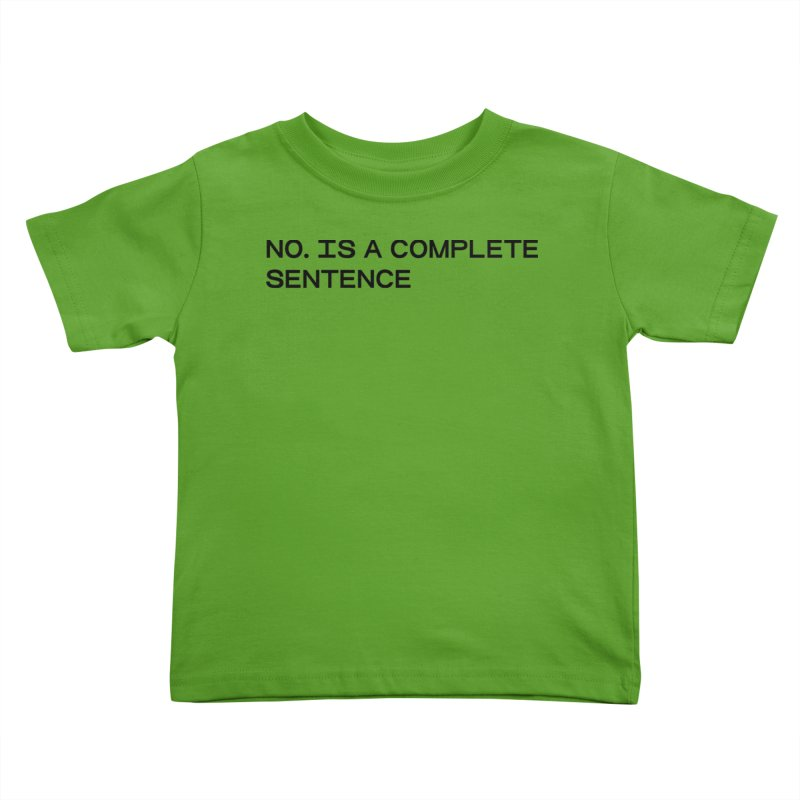 NO. Is a complete sentence (blk) Kids Toddler T-Shirt by VOID MERCH