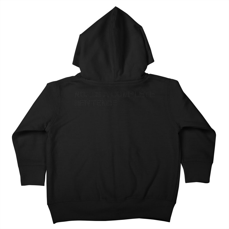 NO. Is a complete sentence (blk) Kids Toddler Zip-Up Hoody by VOID MERCH