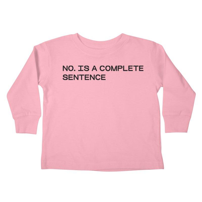 NO. Is a complete sentence (blk) Kids Toddler Longsleeve T-Shirt by VOID MERCH