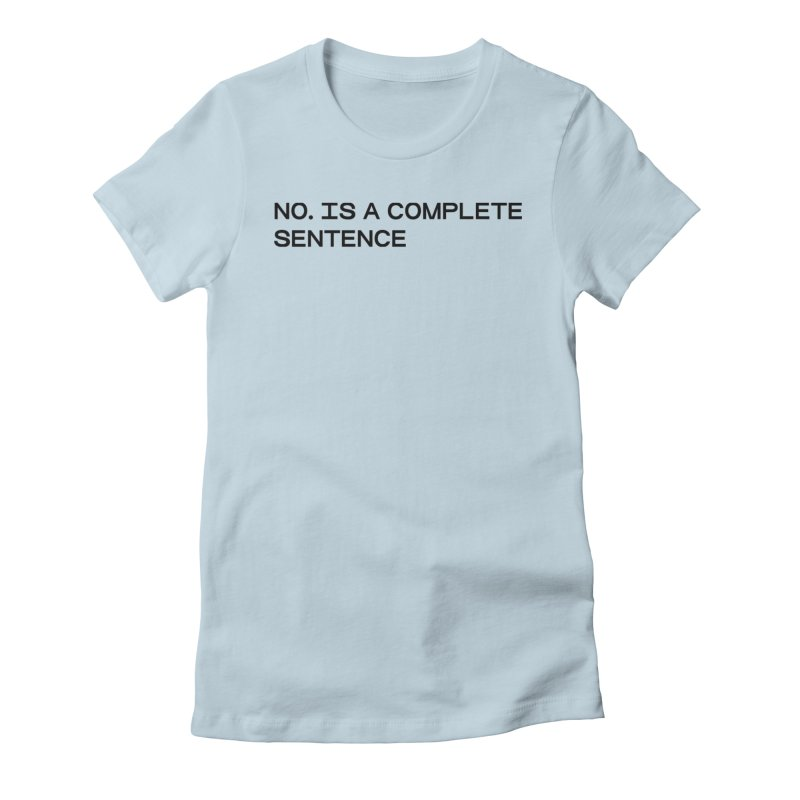 NO. Is a complete sentence (blk) Women's Fitted T-Shirt by VOID MERCH