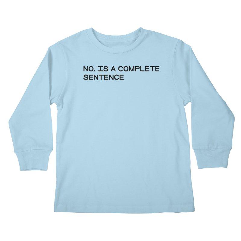 NO. Is a complete sentence (blk) Kids Longsleeve T-Shirt by VOID MERCH
