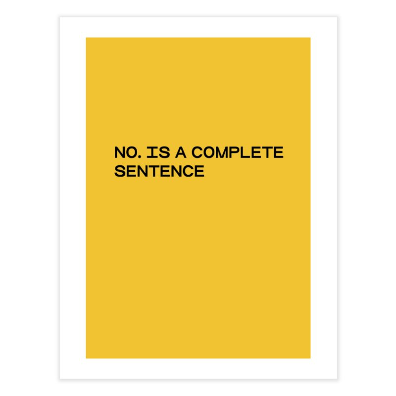 NO. Is a complete sentence (blk) Home Fine Art Print by VOID MERCH