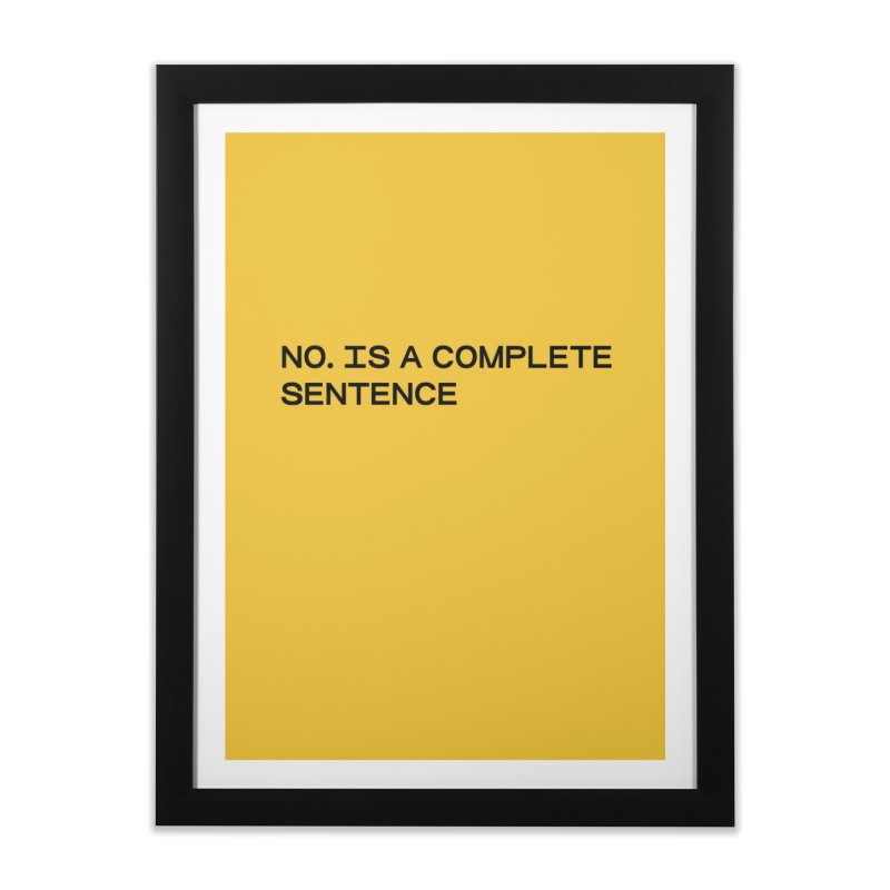 NO. Is a complete sentence (blk) Home Framed Fine Art Print by VOID MERCH