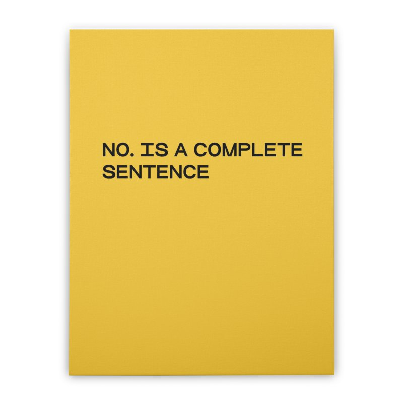NO. Is a complete sentence (blk) Home Stretched Canvas by VOID MERCH