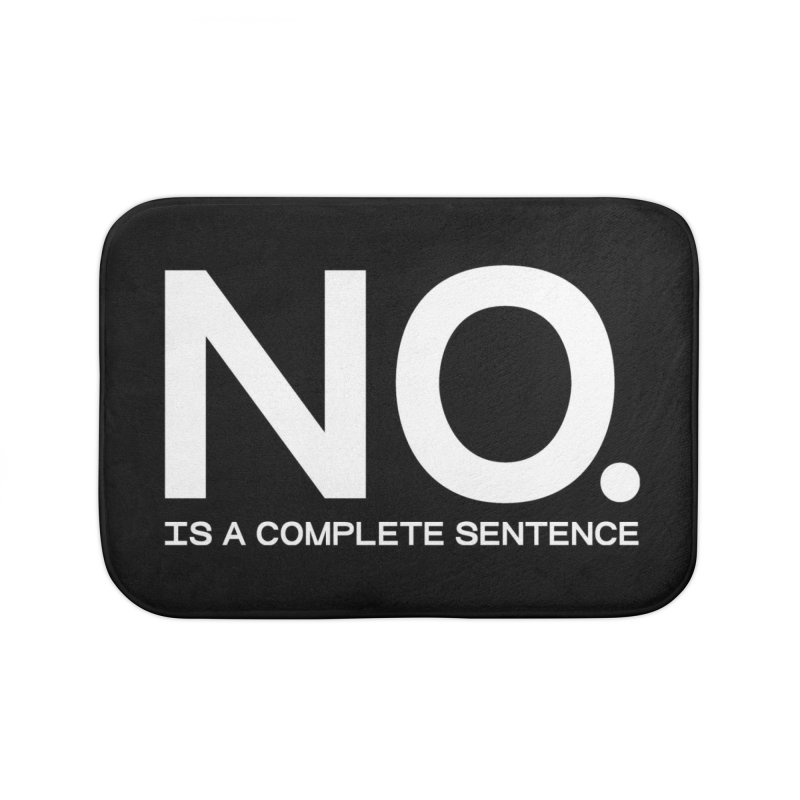 NO. Is a complete sentence.(wht lrg) Home Bath Mat by VOID MERCH