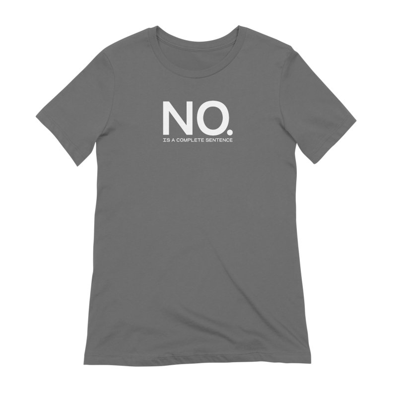 NO. Is a complete sentence.(wht lrg) Women's T-Shirt by VOID MERCH
