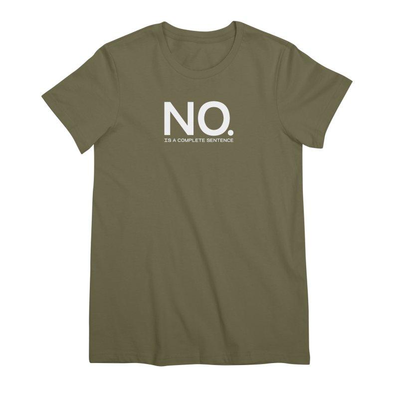 NO. Is a complete sentence.(wht lrg) Women's Premium T-Shirt by VOID MERCH