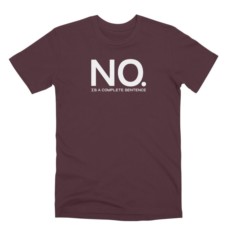 NO. Is a complete sentence.(wht lrg) Men's Premium T-Shirt by VOID MERCH