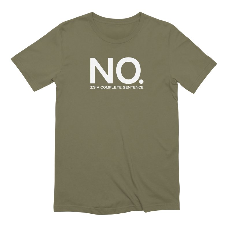NO. Is a complete sentence.(wht lrg) Men's Extra Soft T-Shirt by VOID MERCH