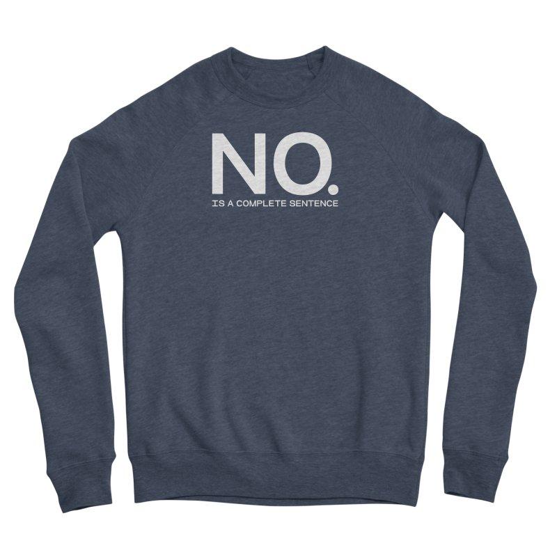 NO. Is a complete sentence.(wht lrg) Men's Sponge Fleece Sweatshirt by VOID MERCH