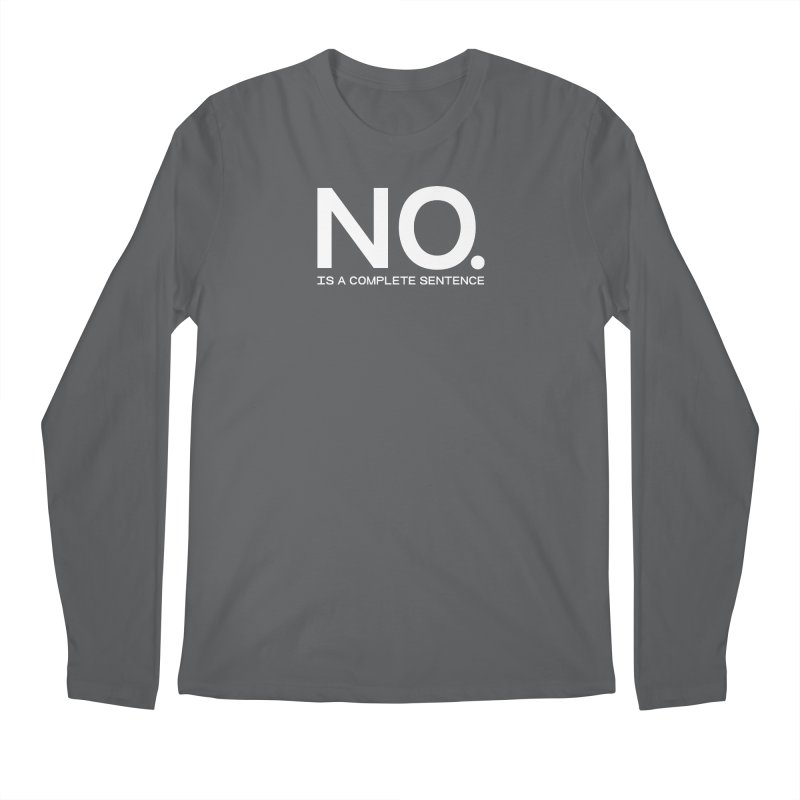 NO. Is a complete sentence.(wht lrg) Men's Longsleeve T-Shirt by VOID MERCH