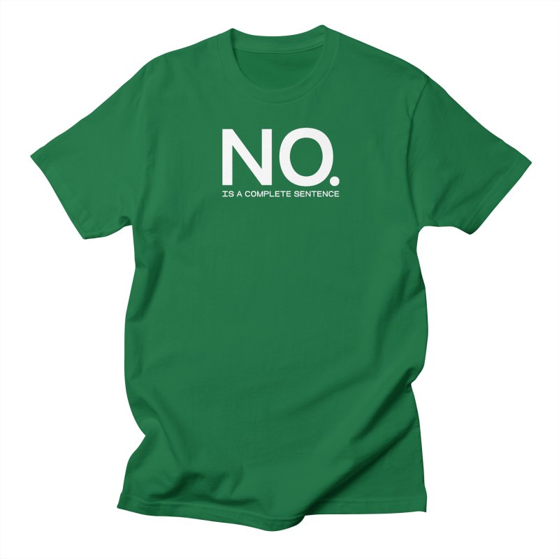 NO. Is a complete sentence.(wht lrg) Women's Regular Unisex T-Shirt by VOID MERCH