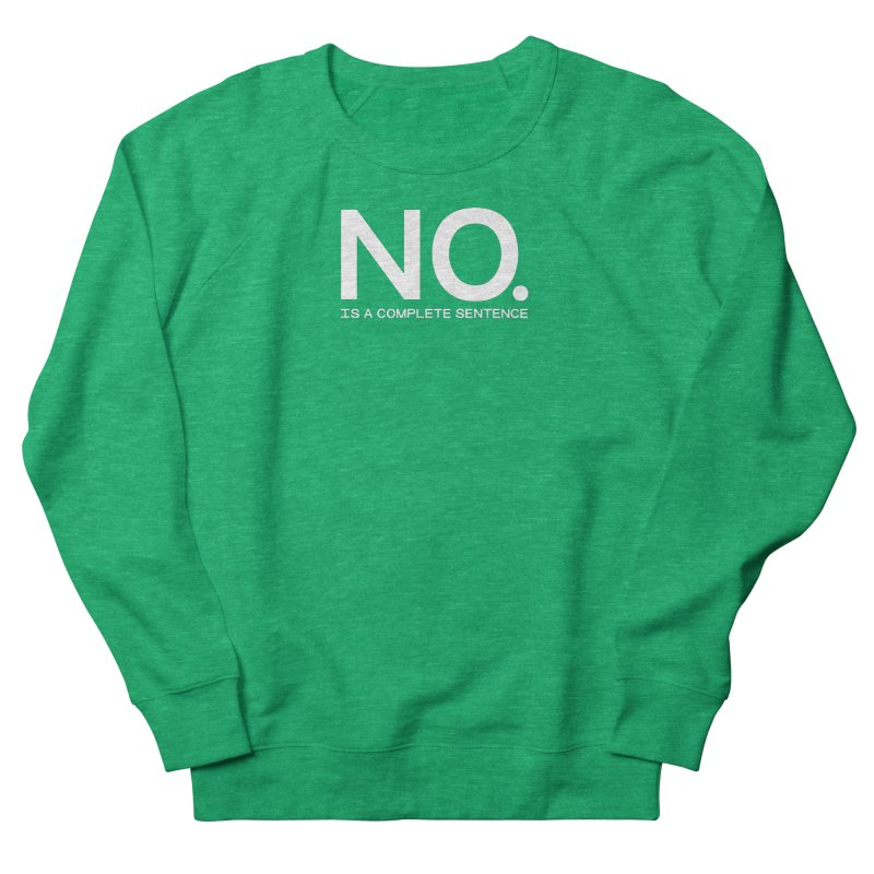 NO. Is a complete sentence.(wht lrg) Women's French Terry Sweatshirt by VOID MERCH