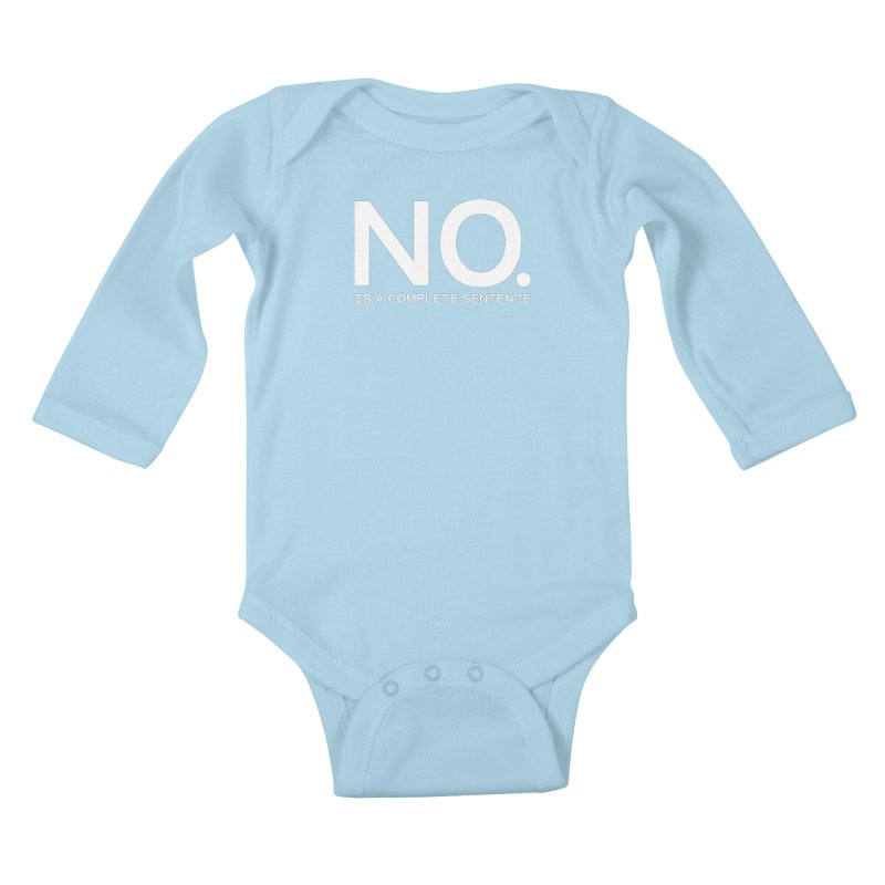 NO. Is a complete sentence.(wht lrg) Kids Baby Longsleeve Bodysuit by VOID MERCH