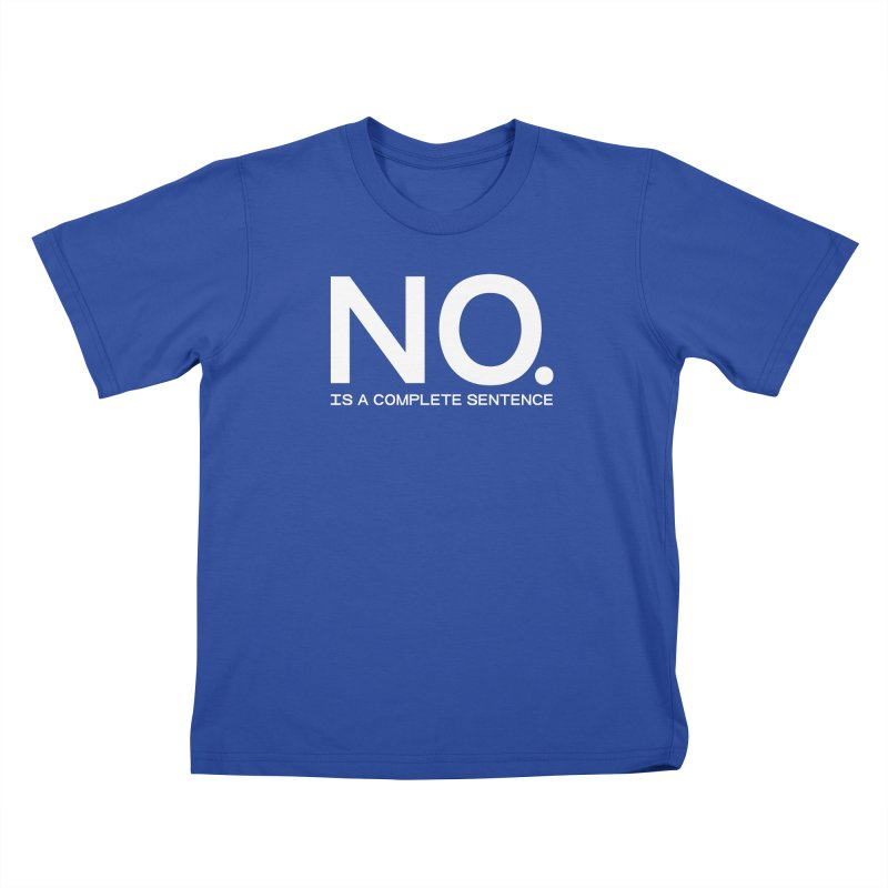 NO. Is a complete sentence.(wht lrg) Kids T-Shirt by VOID MERCH