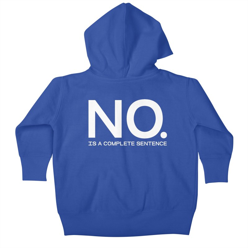 NO. Is a complete sentence.(wht lrg) Kids Baby Zip-Up Hoody by VOID MERCH