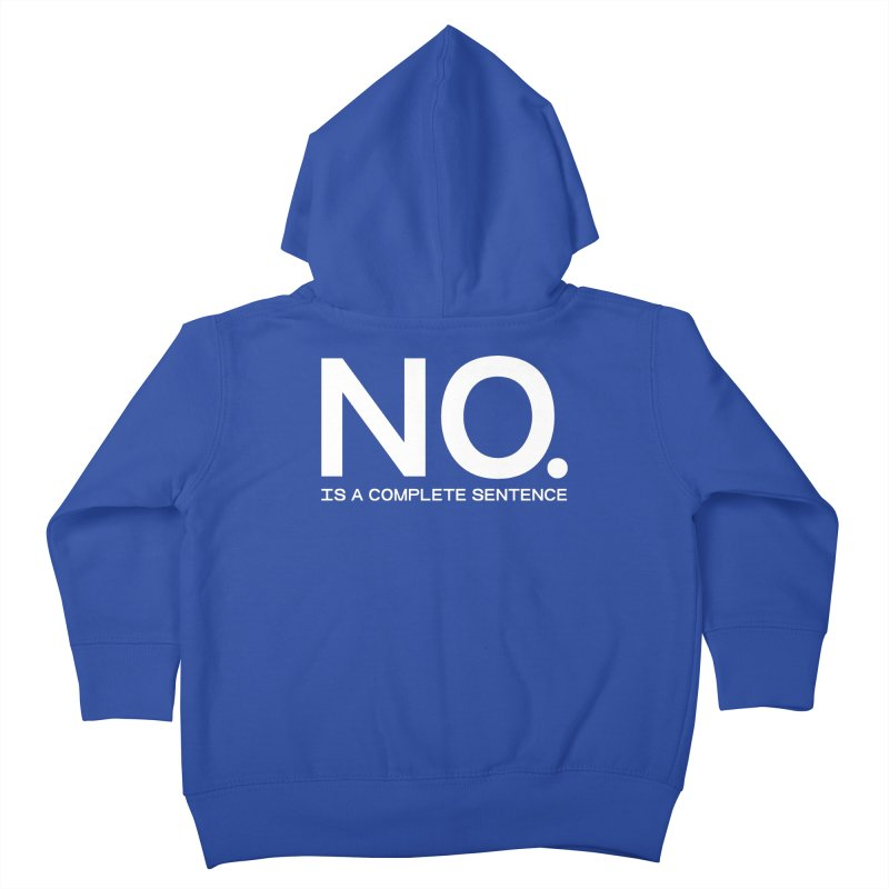 NO. Is a complete sentence.(wht lrg) Kids Toddler Zip-Up Hoody by VOID MERCH