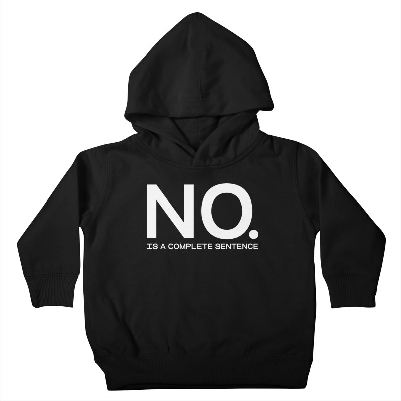 NO. Is a complete sentence.(wht lrg) Kids Toddler Pullover Hoody by VOID MERCH