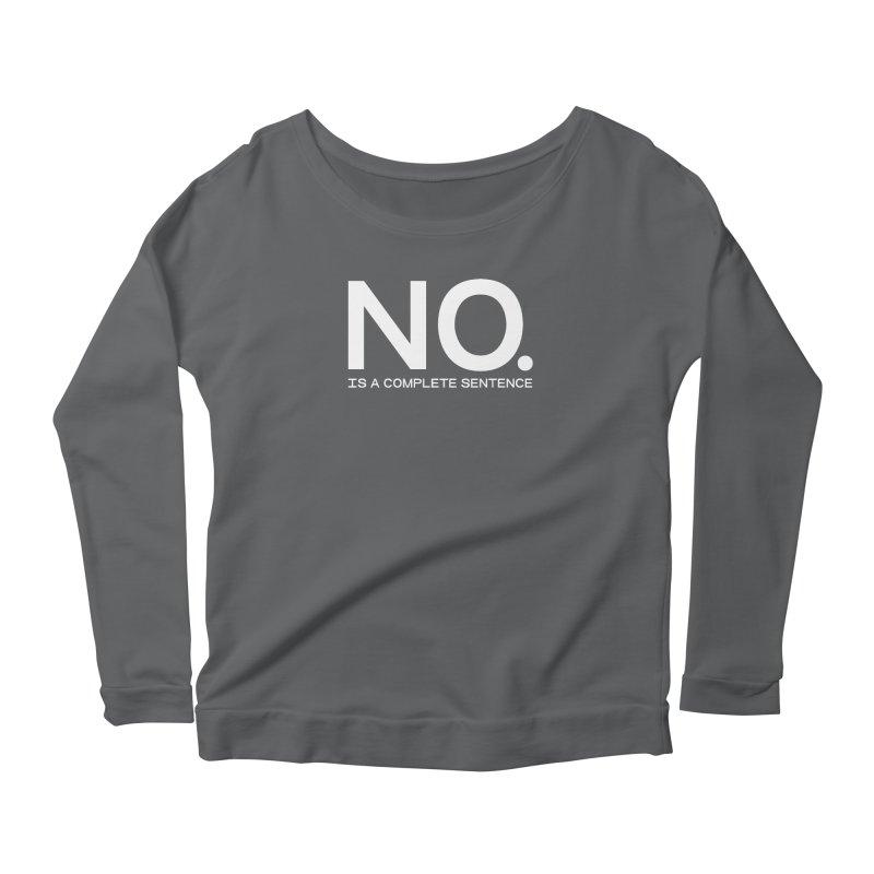 NO. Is a complete sentence.(wht lrg) Women's Scoop Neck Longsleeve T-Shirt by VOID MERCH
