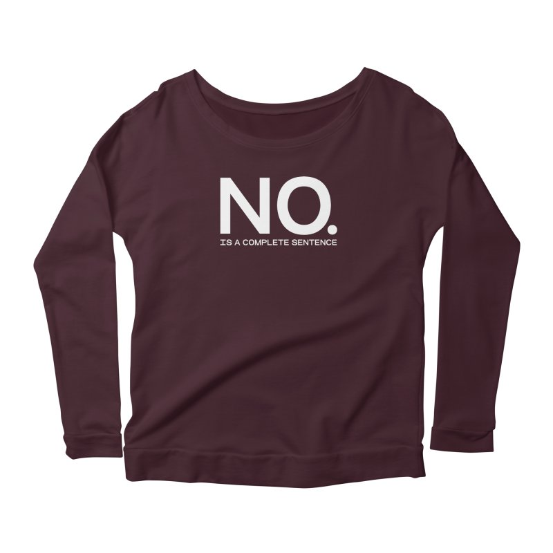 NO. Is a complete sentence.(wht lrg) Women's Scoop Neck Longsleeve T-Shirt by VOID MERCH