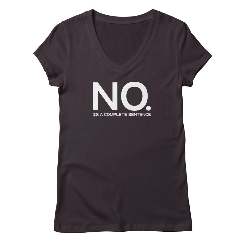 NO. Is a complete sentence.(wht lrg) Women's Regular V-Neck by VOID MERCH