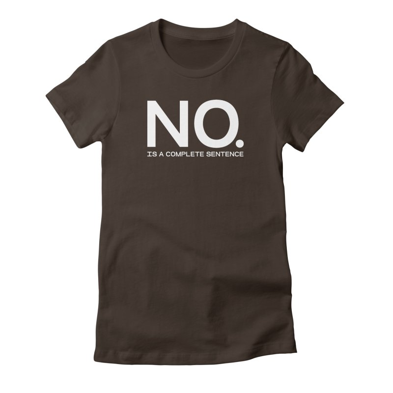 NO. Is a complete sentence.(wht lrg) Women's Fitted T-Shirt by VOID MERCH