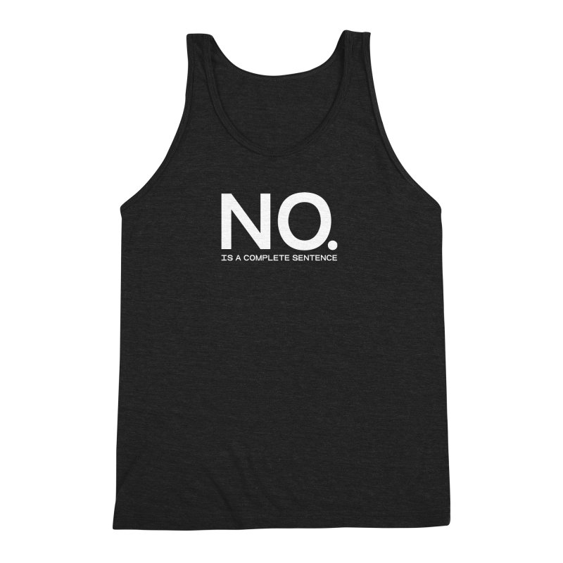 NO. Is a complete sentence.(wht lrg) Men's Triblend Tank by VOID MERCH