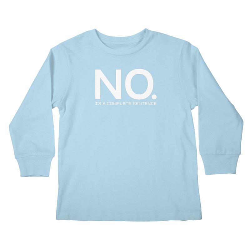 NO. Is a complete sentence.(wht lrg) Kids Longsleeve T-Shirt by VOID MERCH