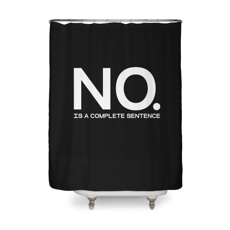 NO. Is a complete sentence.(wht lrg) Home Shower Curtain by VOID MERCH