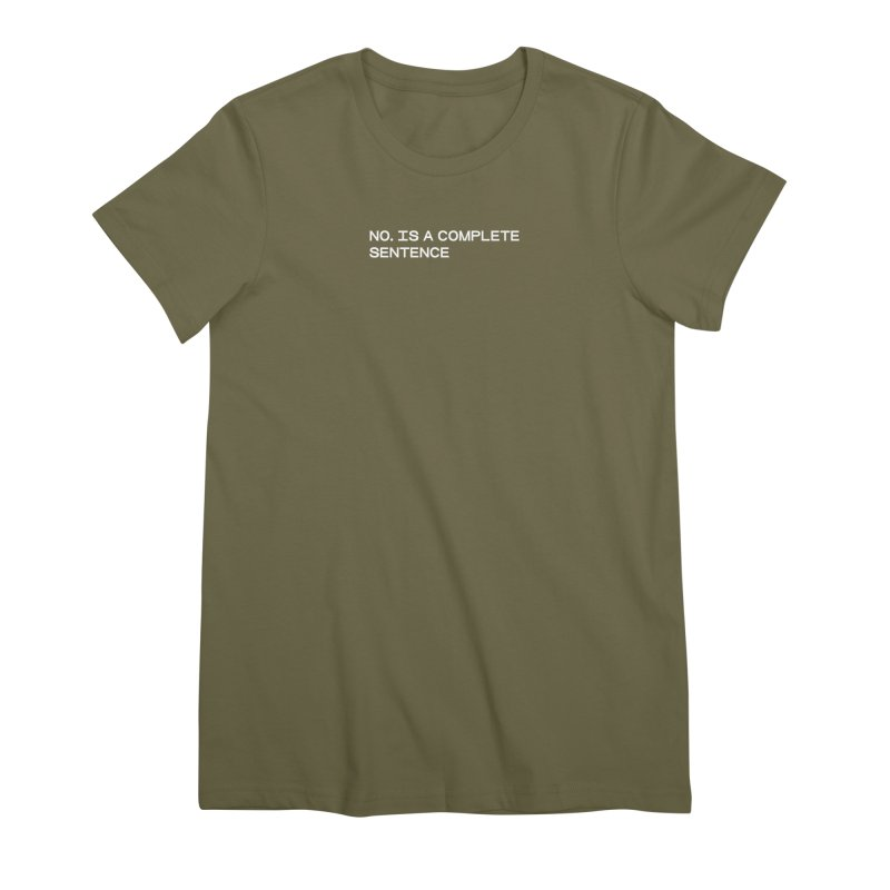 NO. Is a complete sentence (wht) Women's Premium T-Shirt by VOID MERCH