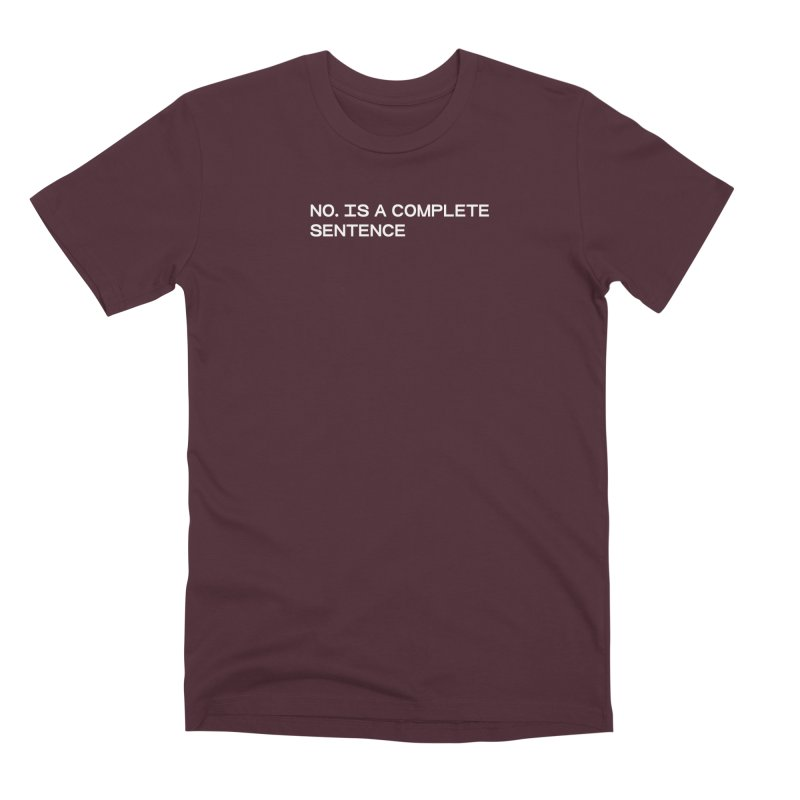 NO. Is a complete sentence (wht) Men's Premium T-Shirt by VOID MERCH