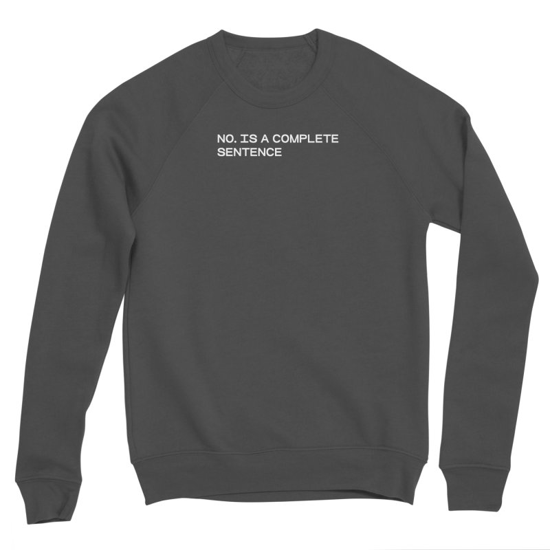 NO. Is a complete sentence (wht) Women's Sponge Fleece Sweatshirt by VOID MERCH