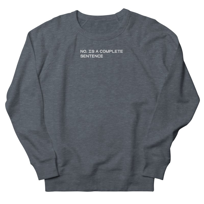 NO. Is a complete sentence (wht) Women's French Terry Sweatshirt by VOID MERCH
