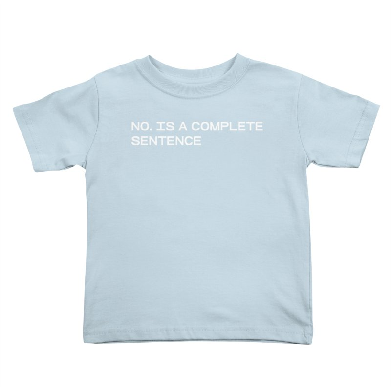 NO. Is a complete sentence (wht) Kids Toddler T-Shirt by VOID MERCH