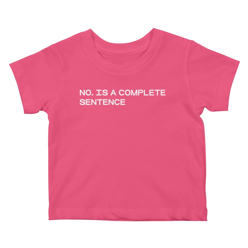NO. Is a complete sentence (wht) Kids Baby T-Shirt by VOID MERCH