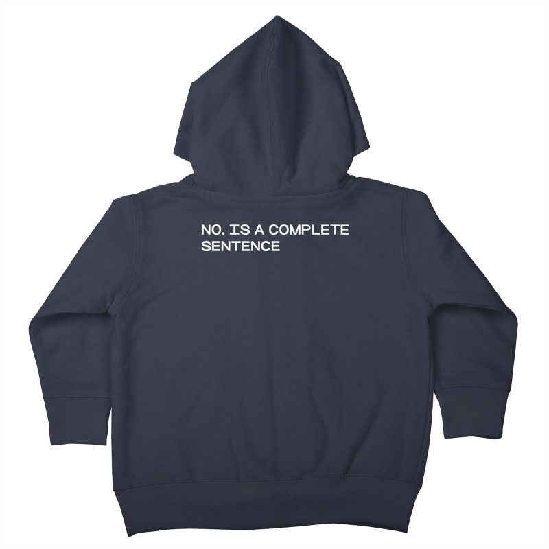 NO. Is a complete sentence (wht) Kids Toddler Zip-Up Hoody by VOID MERCH