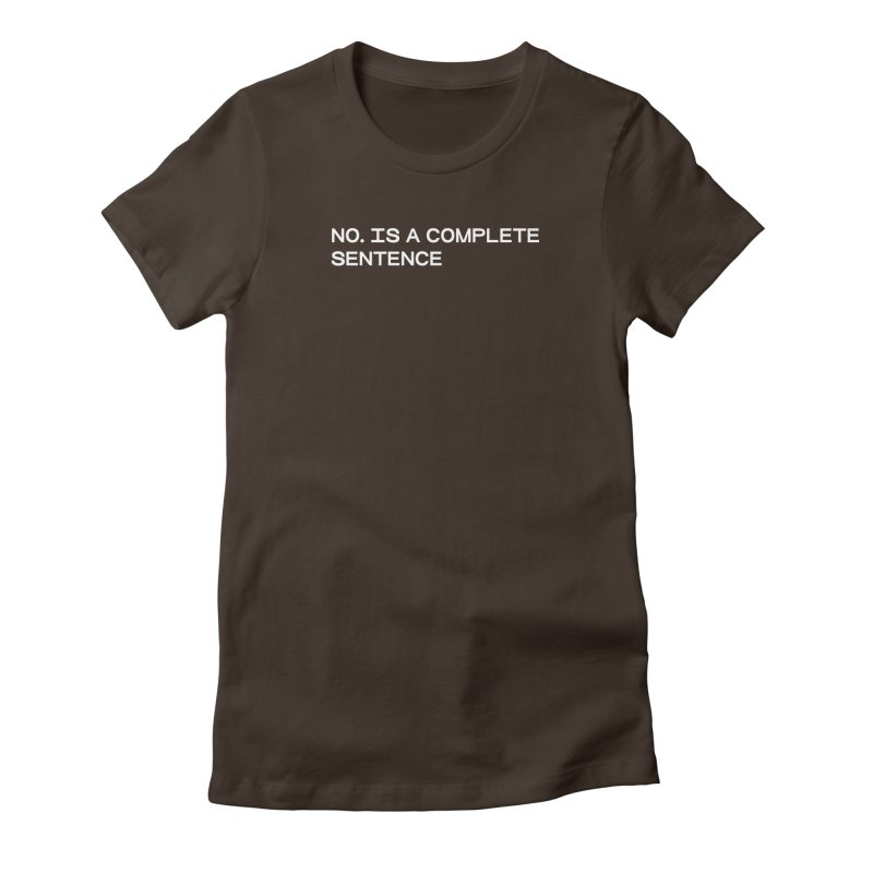 NO. Is a complete sentence (wht) Women's Fitted T-Shirt by VOID MERCH
