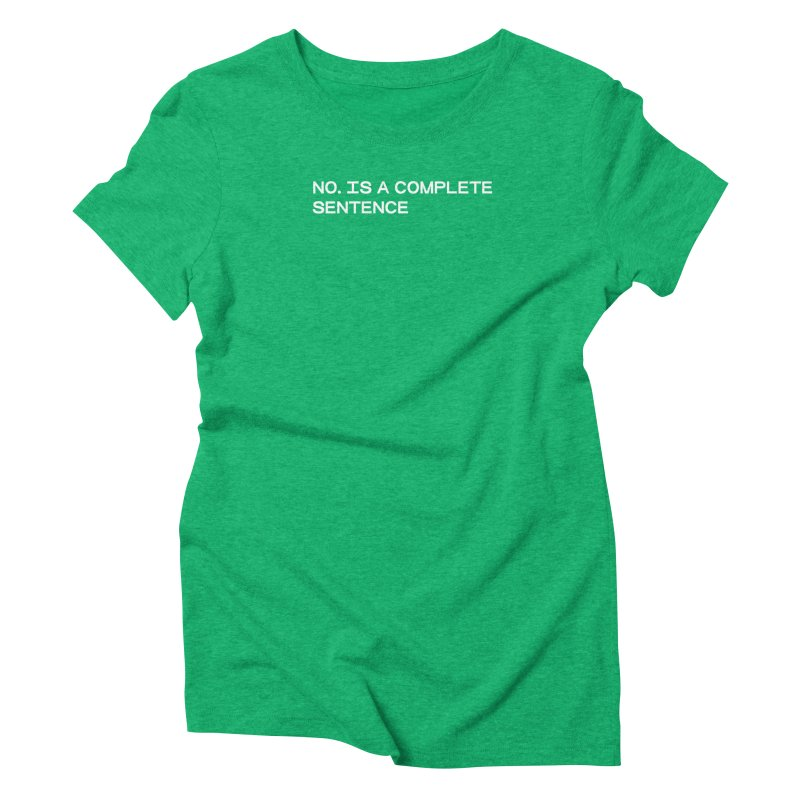 NO. Is a complete sentence (wht) Women's Triblend T-Shirt by VOID MERCH
