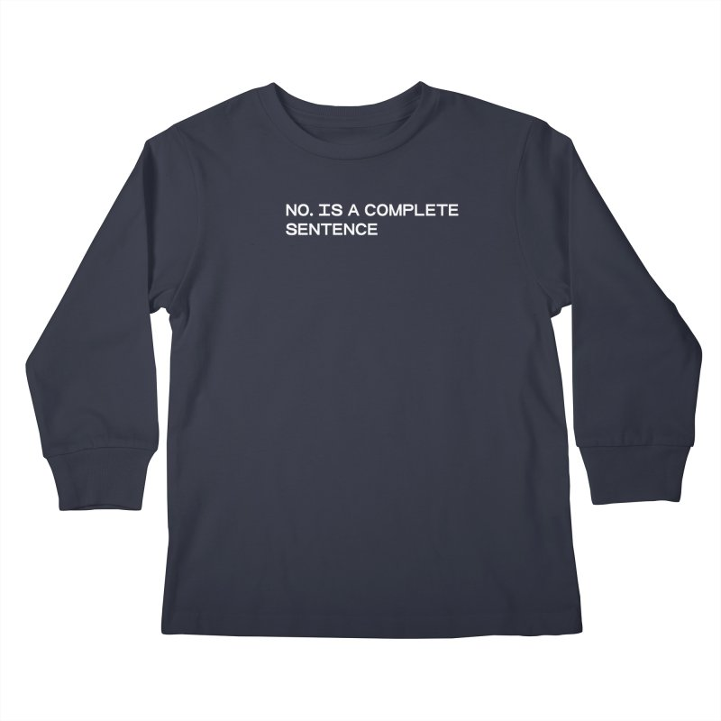 NO. Is a complete sentence (wht) Kids Longsleeve T-Shirt by VOID MERCH