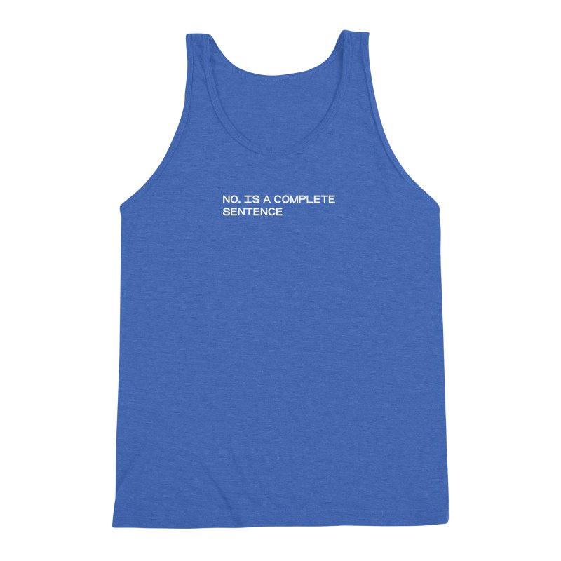 NO. Is a complete sentence (wht) Men's Triblend Tank by VOID MERCH