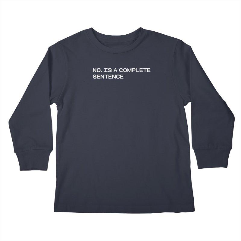 NO. Is a complete sentence (wht) Kids Longsleeve T-Shirt by VOID MERCH