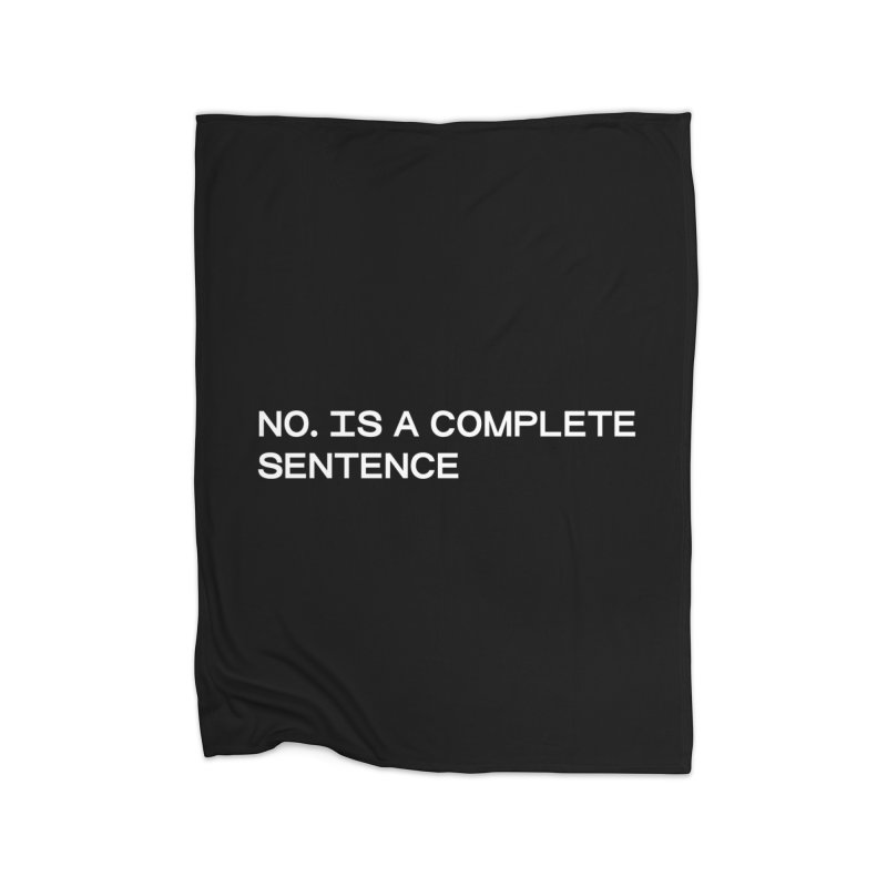 NO. Is a complete sentence (wht) Home Fleece Blanket Blanket by VOID MERCH