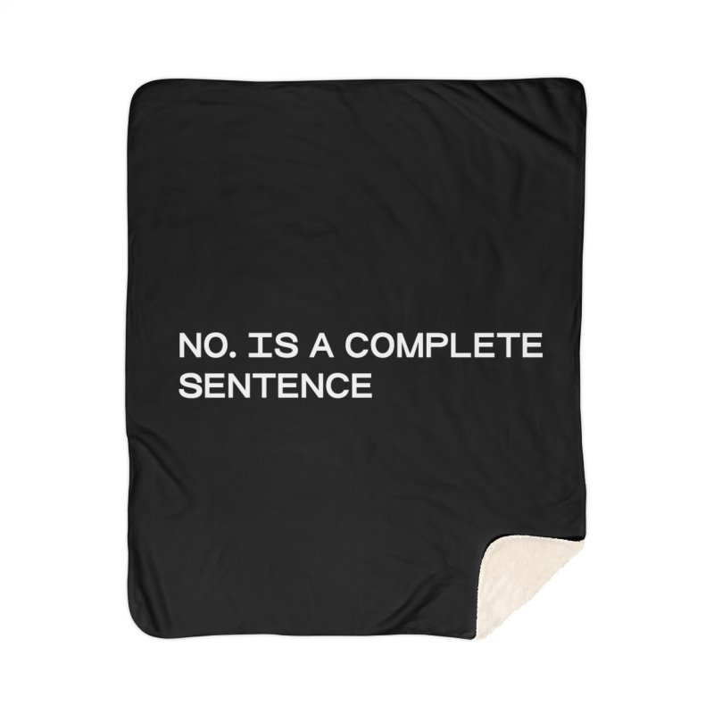 NO. Is a complete sentence (wht) Home Sherpa Blanket Blanket by VOID MERCH