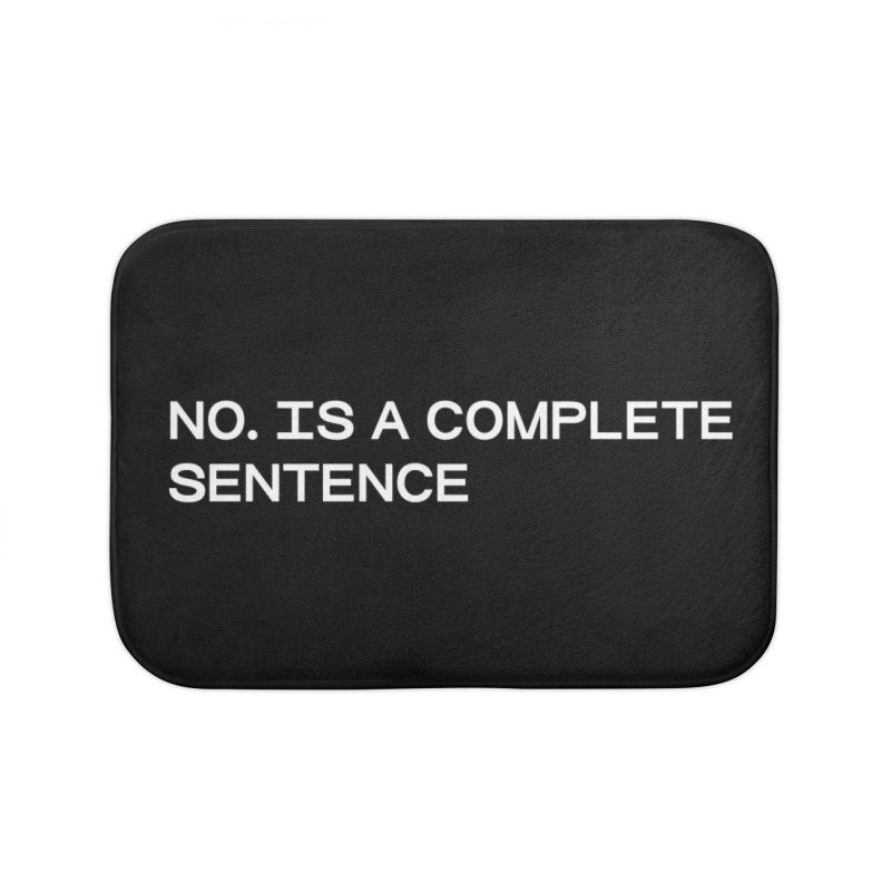 NO. Is a complete sentence (wht) Home Bath Mat by VOID MERCH