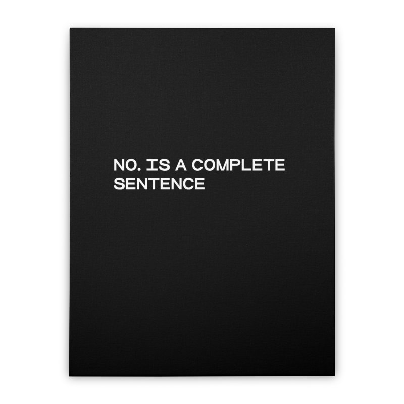 NO. Is a complete sentence (wht) Home Stretched Canvas by VOID MERCH