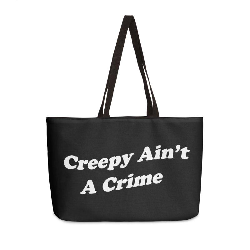 Creepy Ain't A Crime Accessories Weekender Bag Bag by VOID MERCH