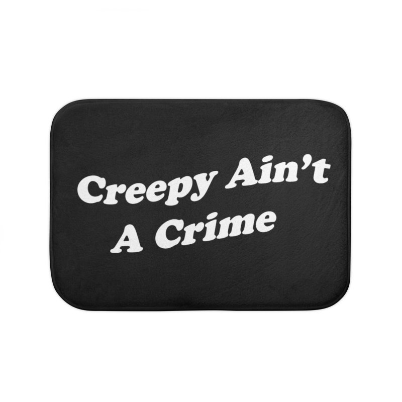 Creepy Ain't A Crime Home Bath Mat by VOID MERCH