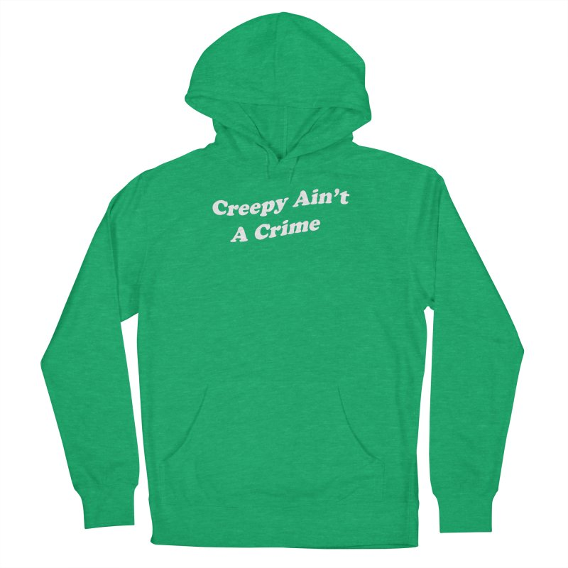 Creepy Ain't A Crime Women's French Terry Pullover Hoody by VOID MERCH