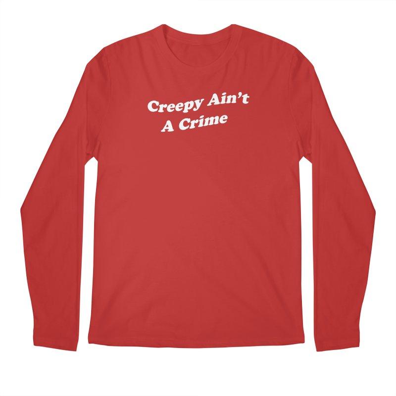 Creepy Ain't A Crime Men's Regular Longsleeve T-Shirt by VOID MERCH
