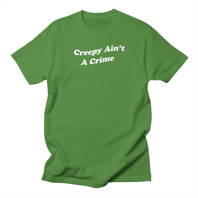 Creepy Ain't A Crime Women's Regular Unisex T-Shirt by VOID MERCH